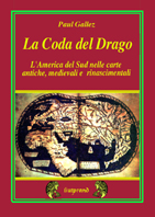 La Coda del Drago, l'America del Sud in antiche carte di Paul Gallez